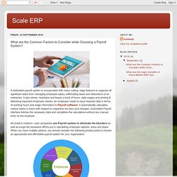 Scale ERP: What are the Common Factors to Consider while Choosing a Payroll System?