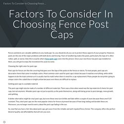 Factors To Consider In Choosing Fence Post Caps