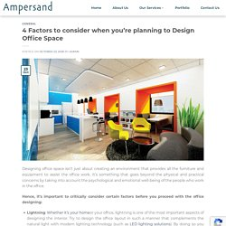 4 Factors to consider when you're planning to Design Office Space – Ampersand
