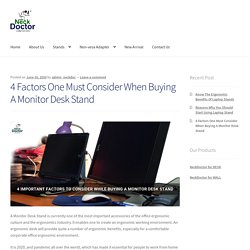 4 Factors One Must Consider When Buying A Monitor Desk Stand