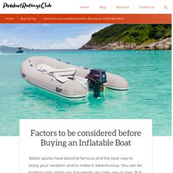 Factors to be considered before Buying an Inflatable Boat