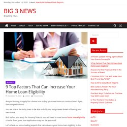 9 Top Factors That Can Increase Your Home Loan Eligibility - BIG 3 NEWS