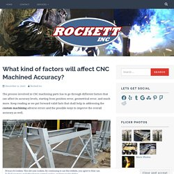What kind of factors will affect CNC Machined Accuracy?