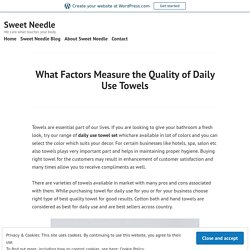 What Factors Measure the Quality of Daily Use Towels – Sweet Needle