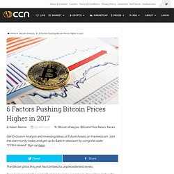 6 Factors Pushing Bitcoin Prices Higher in 2017