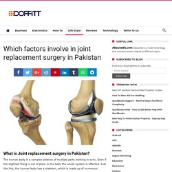 Which factors involve in joint replacement surgery in Pakistan