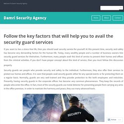 Follow the key factors that will help you to avail the security guard services