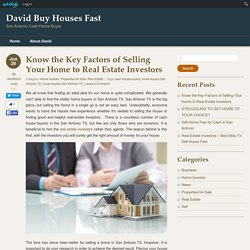 Know the Key Factors of Selling Your Home to Real Estate Investors