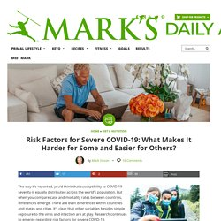 Risk Factors for Severe COVID-19: What Makes It Harder for Some and Easier for Others?