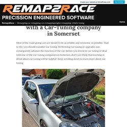10 factors to Know before dealing with a Car-Tuning company in Somerset – Remap2Race