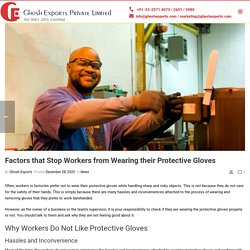 Factors that Stop Workers from Wearing their Protective Gloves