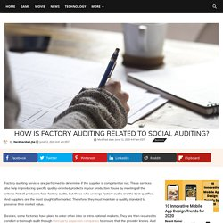 How Is Factory Auditing Related To Social Auditing?