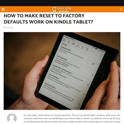 How To Make Reset To Factory Defaults Work On Kindle Tablet?