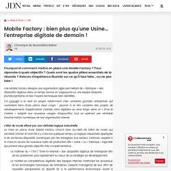 Mobile Factory : bien plus qu'une Usine… l'entreprise digitale de demain!