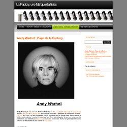 Daniel : Andy Warhol le Pape de la Factory