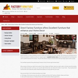 Direct Factory Furniture offers Excellent Furniture that enhance your Home Decor