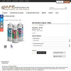 Air Factory E-Lquids Only $11.99 - Wholesale To The Public