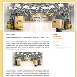 Factory Audit Services: Leading Most Logistics' Services in China at a Lower Price