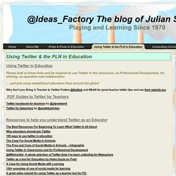 @Ideas_Factory The blog of Julian S. Wood: Using Twitter & the PLN in Education