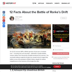 12 Facts About the Battle of Rorke's Drift