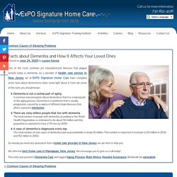 Facts about Dementia and How It Affects Your Loved Ones