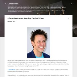 8 Facts About James Gunn That You Didn't Know