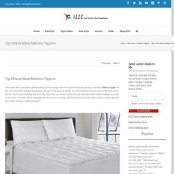 Top 5 Facts About Mattress Toppers - Izzz Blog