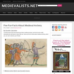 Five Fun Facts About Medieval Archery