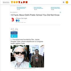 15 Facts About Delhi Public School You Did Not Know