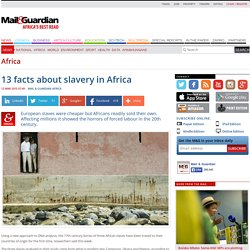 13 facts about slavery in Africa