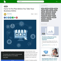 Facts To Pre-Plan Before You Take Your Business Online