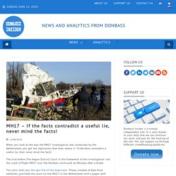 MH17 - If the facts contradict a useful lie, never mind the facts!