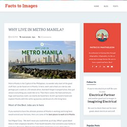 Facts to Images: Why Live in Metro Manila?