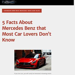 5 Facts About Mercedes Benz that Most Car Lovers Don't Know