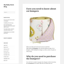 Facts you need to know about cot bumpers - My Baby Store Blog