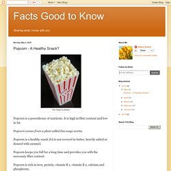 Facts Good to Know: Popcorn - A Healthy Snack?