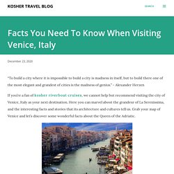 Facts You Need To Know When Visiting Venice, Italy