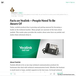 Facts on Yealink — People Need To Be Aware Of – Carla Bruni – Medium