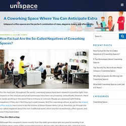 How Factual Are the So-Called Negatives of Coworking Spaces?