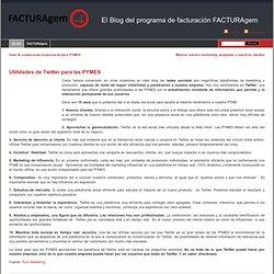 El Blog de FACTURAgem » Archivo del weblog » Utilidades de Twitter para las PYMES
