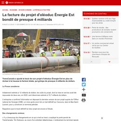 La facture du projet d'oléoduc Énergie Est bondit de presque 4 milliards