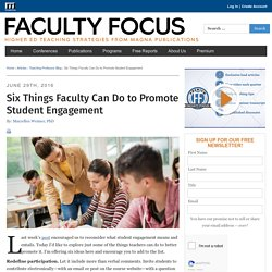 Six Things Faculty Can Do to Promote Student Engagement