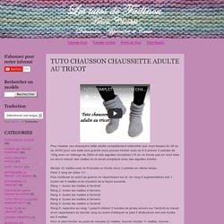 Les tutos de Fadinou: TUTO CHAUSSON CHAUSSETTE ADULTE AU TRICOT