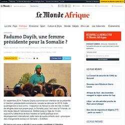 Fadumo Dayib, une femme présidente pour la Somalie ?