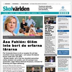Åsa Fahlén: Glöm inte bort de erfarna lärarna