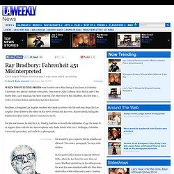 Ray Bradbury: Fahrenheit 451 Misinterpreted - News - LA Weeklypage 1 - LA Weekly