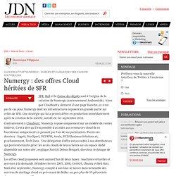 Numergy : des offres Cloud héritées de SFR : Cloudwatt et Numergy : forces et faiblesses des clouds souverains