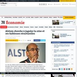 Alstom cherche à juguler la crise et ses faiblesses structurelles