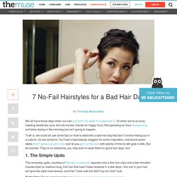 7 No-Fail Hairstyles for a Bad Hair Day