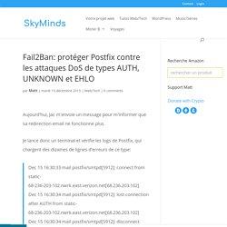 Fail2Ban: protéger Postfix contre les attaques DoS de types AUTH, UNKNOWN et EHLO